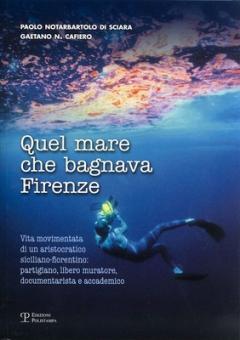 Libri: tra lotte e immersioni, la vita movimentata di Paolo Notarbartolo